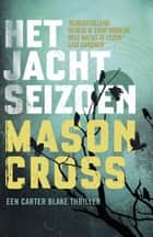 Het jachtseizoen ebook by Mason Cross, Frank Lefevere
