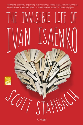 The Invisible Life of Ivan Isaenko - A Novel ebook by Scott Stambach