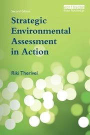 Strategic Environmental Assessment in Action ebook by Riki Therivel