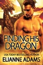 Finding His Dragon ebook by Élianne Adams