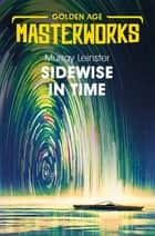 Sidewise in Time ebook by Murray Leinster
