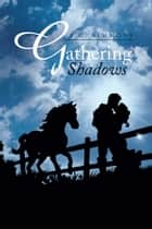 Gathering Shadows ebook by P.G. Simmons
