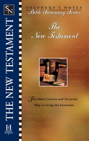 Shepherd's Notes: New Testament ebook by Dana Gould