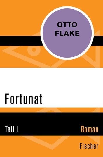 Fortunat - Teil I ebook by Otto Flake