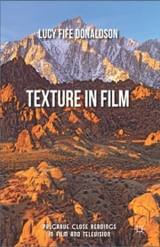 Texture In Film ebook by Dr Lucy Fife Donaldson