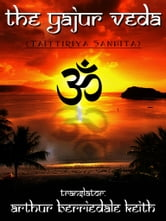 The Yajur Veda ebook by Arthur Berriedale Keith