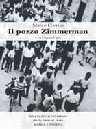 Il pozzo Zimmerman ebook by Marco Corrias