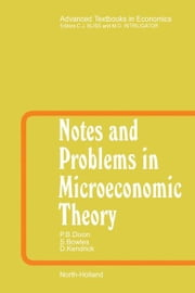 Notes and Problems in Microeconomic Theory ebook by Dixon, Peter B.