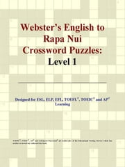 Webster's English to Rapa Nui Crossword Puzzles: Level 1 ebook by ICON Group International
