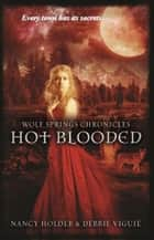 Hot Blooded ebook by Nancy Holder,Debbie Viguié