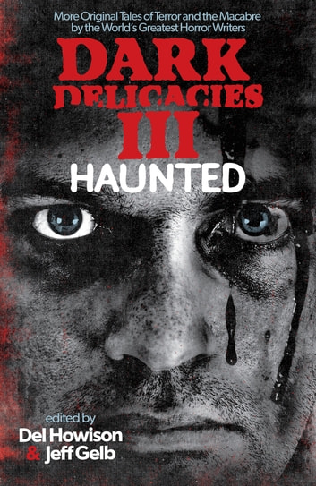 Dark Delicacies III: Haunted ebook by Del Howison,Jeff Gelb