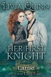 Her First Knight - Larue, Book 2 ebook by Livia Quinn