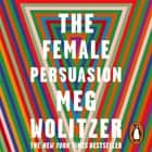 The Female Persuasion audiobook by Meg Wolitzer