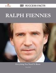 Ralph Fiennes 199 Success Facts - Everything you need to know about Ralph Fiennes ebook by Peter Bird