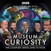 The Museum of Curiosity: Series 1-4 - 24 episodes of the popular BBC Radio 4 comedy panel game audiobook by John Lloyd, Dan Schreiber, Richard Turner