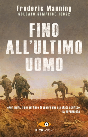 Fino all'ultimo uomo ebook by Frederic Manning