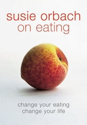 Susie Orbach on Eating ebook by Susie Orbach
