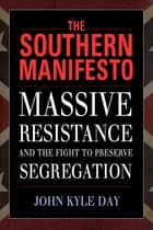 The Southern Manifesto ebook by John Kyle Day