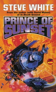 Prince of Sunset ebook by Steve White