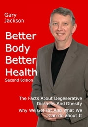 Better Body Better Health ebook by Gary Jackson