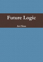 Future Logic ebook by Avi Sion
