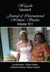 Wagadu Volume 6 Journal of International Women's Studies Volume 10:1 ebook by Bernstein; Kattau; Ndinda; Russell