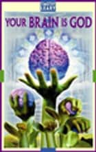 Your Brain Is God ebook by Timothy Leary