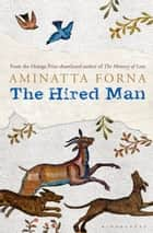 The Hired Man ebook by Aminatta Forna