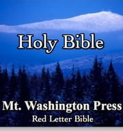 The Holy Bible: Red Letter Bible ebook by Mt. Washington Press,Ruth Williams