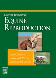 Current Therapy in Equine Reproduction ebook by Jonathan Pycock,Juan C. Samper,Angus O. McKinnon,Juan C. Samper,Angus O. McKinnon