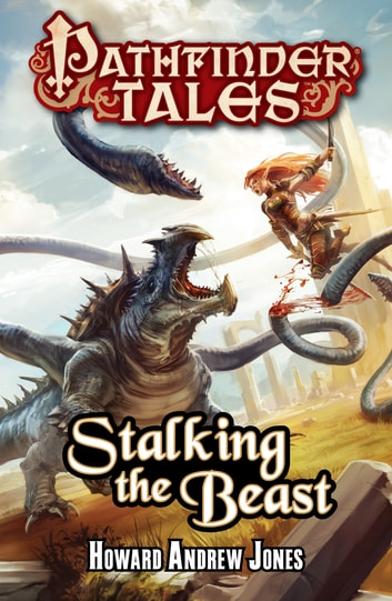 Pathfinder Tales: Stalking the Beast ebook by Howard Andrew Jones