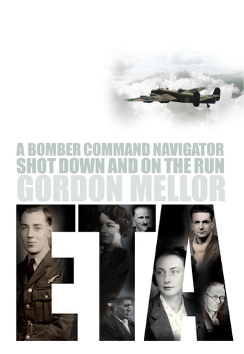 ETA - A Bomber Command Navigator Shot Down and on the Run ebook by Gordon Mellor