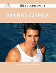 Mario Lopez 132 Success Facts - Everything you need to know about Mario Lopez ebook by Phillip Navarro