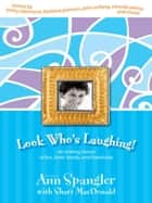 Look Who's Laughing! ebook by Ann Spangler,Shari MacDonald