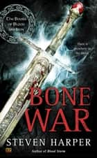 Bone War ebook by Steven Harper