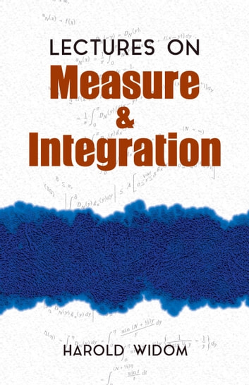 Lectures on Measure and Integration ebook by Harold Widom