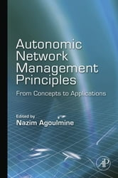 Autonomic Network Management Principles - From Concepts to Applications ebook by