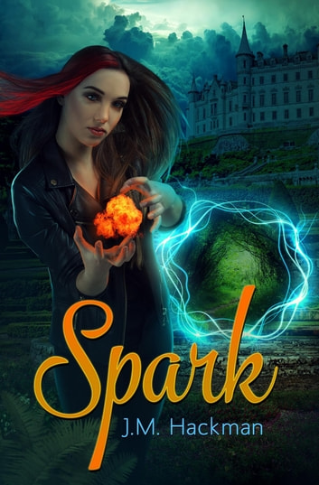 Spark - The Firebrand Chronicles, Book One ebook by J.M. Hackman