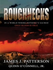 Roughnecks ebook by James J. Patterson,Quinn O'Connell Jr.