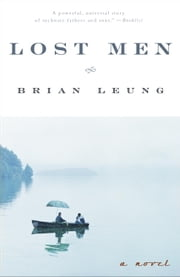 Lost Men - A Novel ebook by Brian Leung