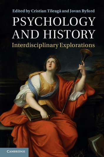Psychology and History - Interdisciplinary Explorations ebook by