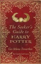 Seekers Guide To Harry Potter ebook by Trevarthen,Philip I. Levy