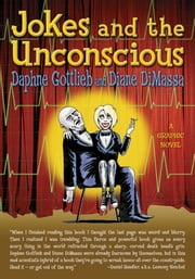 Jokes and the Unconscious - A Graphic Novel ebook by Daphne Gottlieb