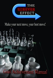 Goal Achievement Manual: Make your next move, your best move ebook by Clinton M McCoy