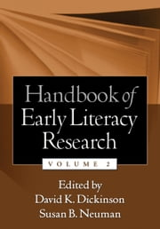 Handbook of Early Literacy Research, Volume 2 ebook by Dickinson, David K.