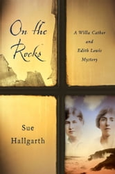On The Rocks - A Willa Cather and Edith Lewis Mystery ebook by Sue Hallgarth