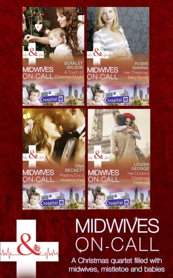 Midwives On-Call At Christmas ebook by Scarlet Wilson,Robin Gianna,Tina Beckett,Louisa George