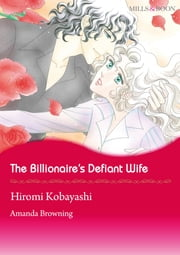 The Billionaire's Defiant Wife (Mills & Boon Comics) - Mills & Boon Comics ebook by Amanda Browning, Hiromi Kobayashi