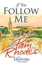 If You Follow Me - By the author of 'Fisher of Men' ebook by Pam Rhodes
