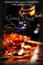 Crown Royal on Ice ebook by K. K. Harris